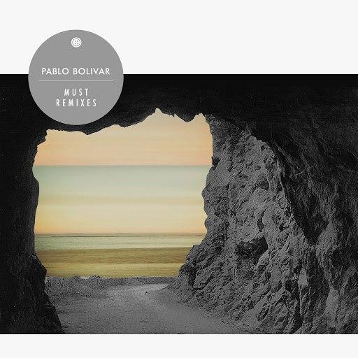 Pablo Bolivar альбом Must Remixes