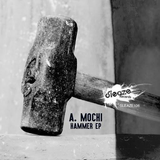 A. Mochi альбом Hammer EP