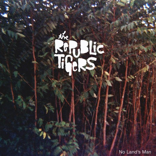 The Republic Tigers альбом No Land's Man