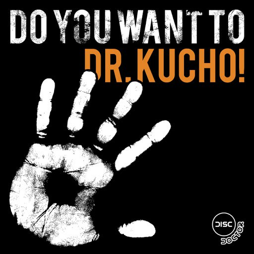 Dr. Kucho! альбом Do You Want to