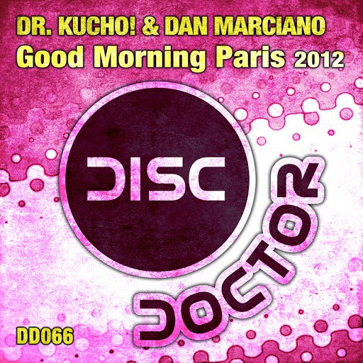Dr. Kucho! альбом Good Morning Paris 2012