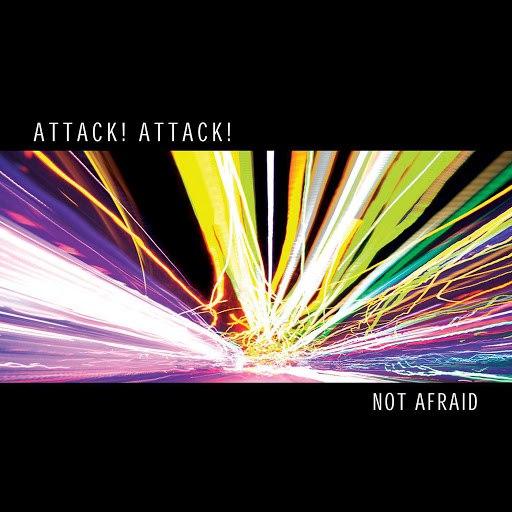 Attack! Attack! альбом Not Afraid