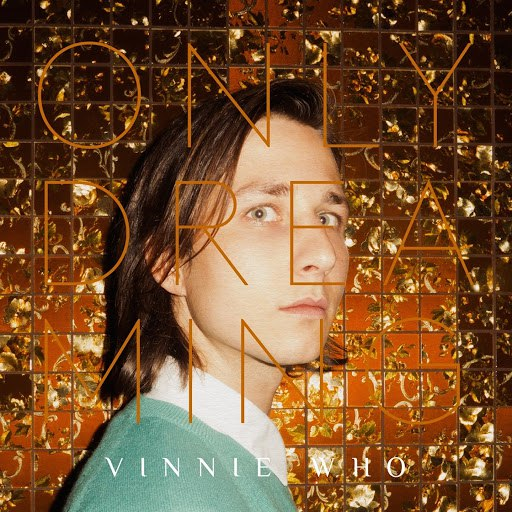 Vinnie Who альбом Only Dreaming