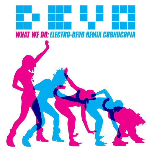 Devo альбом What We Do: Electro-Devo Remix Cornucopia