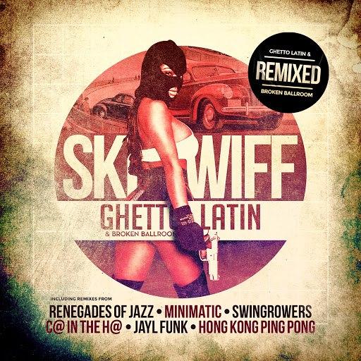 Skeewiff альбом Ghetto Latin & Broken Ballroom Remixed