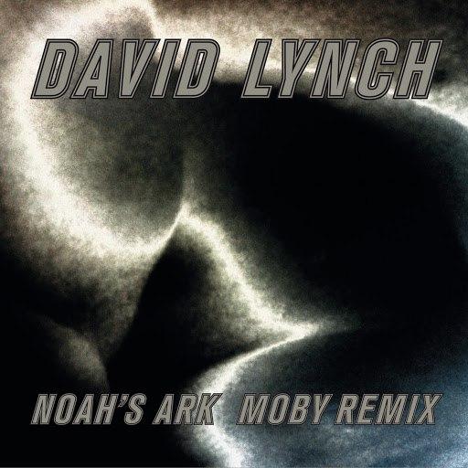 David Lynch альбом Noah´s Ark (Moby Remix)