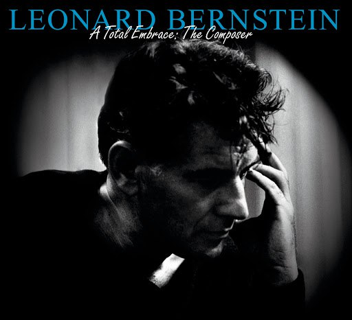 Leonard Bernstein альбом A Total Embrace: The Composer