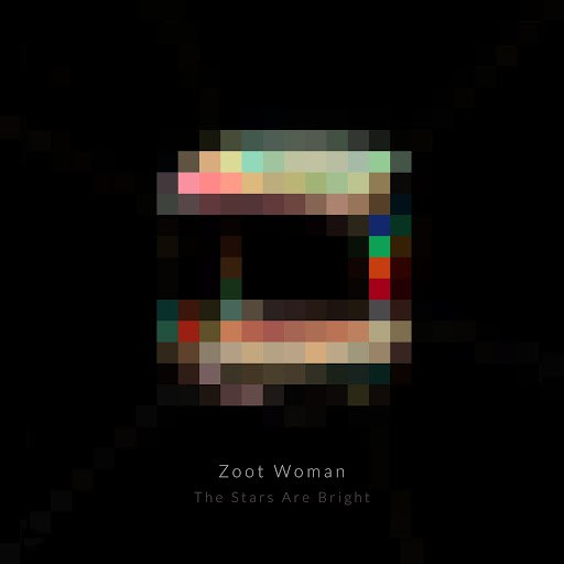 Zoot Woman альбом The Stars Are Bright (Remixes)