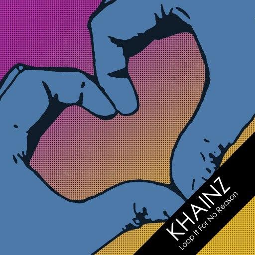 Khainz альбом Loop It For No Reason
