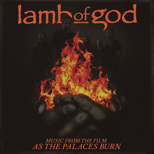 Lamb Of God альбом Music From The Film As The Palaces Burn