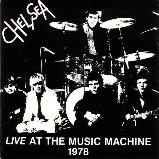 Chelsea альбом Live At The Music Machine 1978