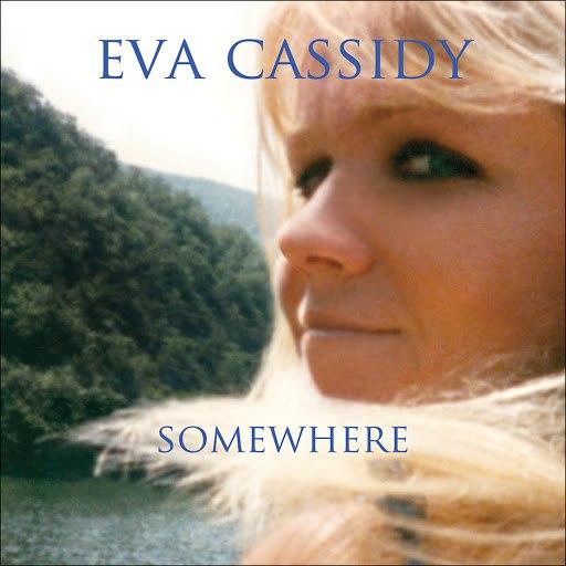 Eva Cassidy альбом Somewhere