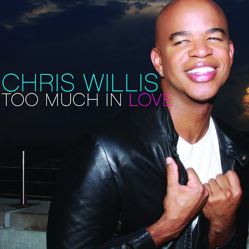 Chris Willis альбом Too Much In Love