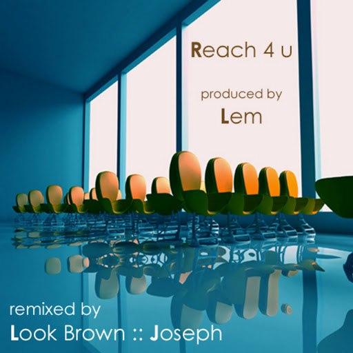 Lem альбом Reach 4 U