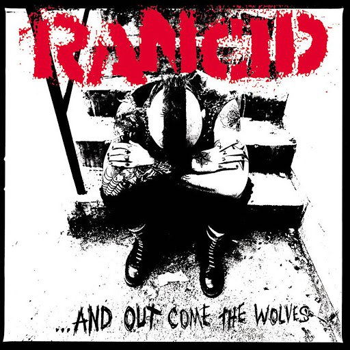 Rancid альбом ...And Out Come The Wolves