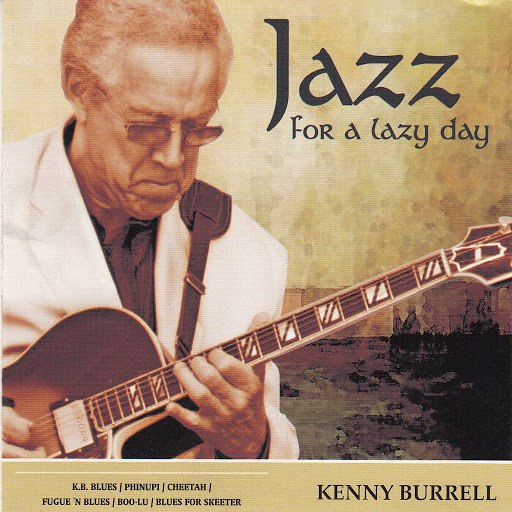 Kenny Burrell альбом Jazz for a Lazy Day