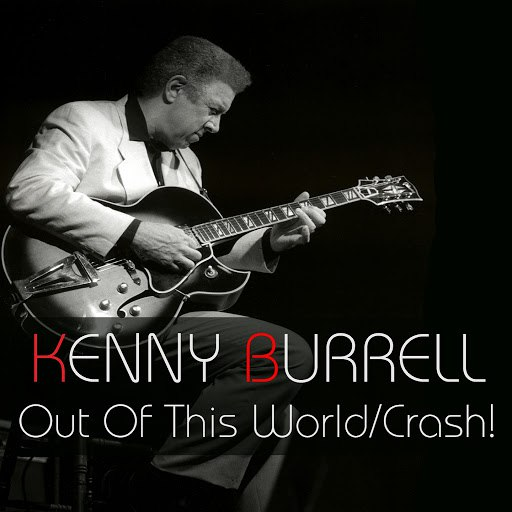 Kenny Burrell альбом Out Of This World / Crash!