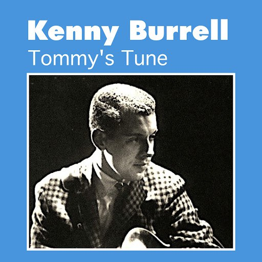 Kenny Burrell альбом Tommy's Tune