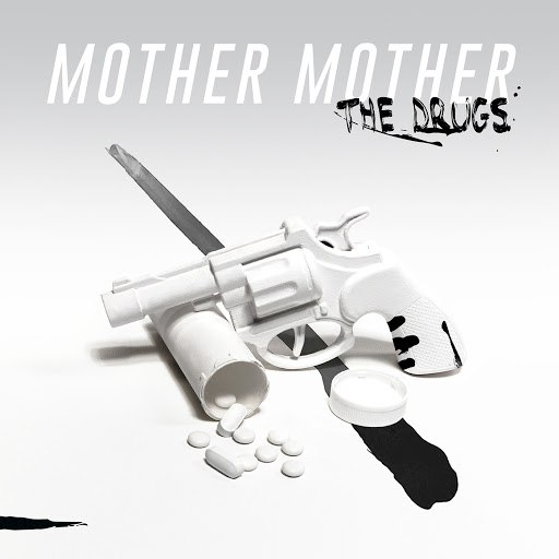mother mother альбом The Drugs