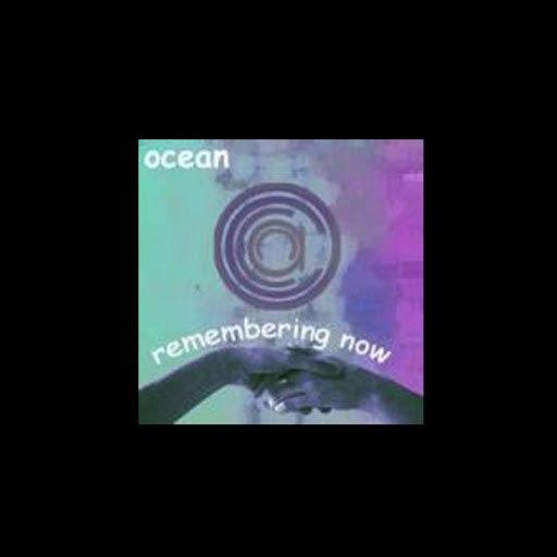 Ocean альбом Remembering Now
