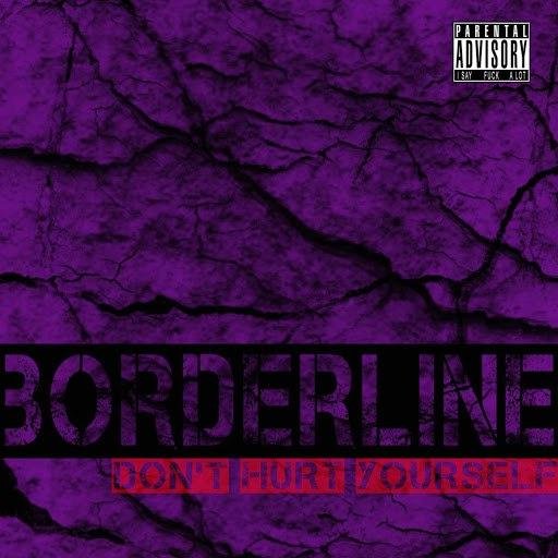 Borderline альбом Don't Hurt Yourself