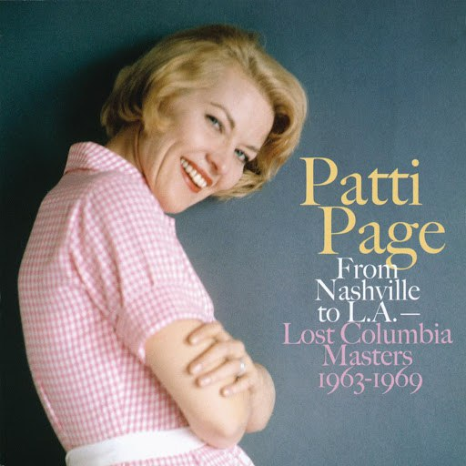 Patti Page альбом From Nashville to LA: The Lost Columbia Masters (1963-69)