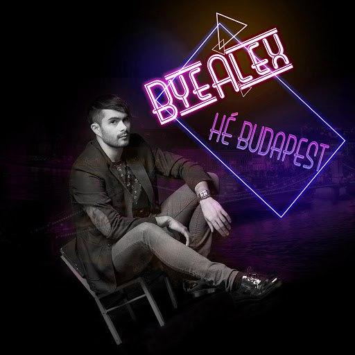 ByeAlex альбом Hé Budapest!