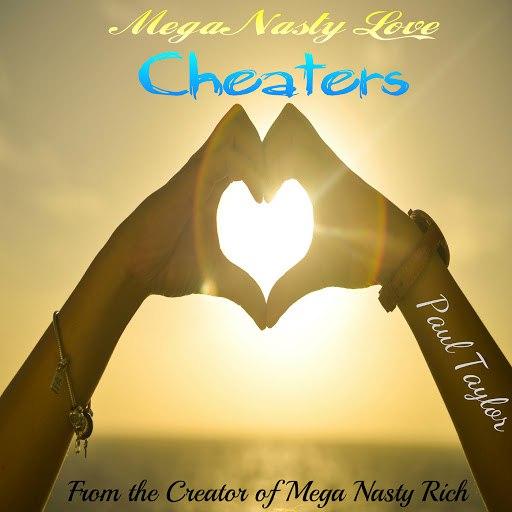 Paul Taylor альбом Mega Nasty Love: Cheaters