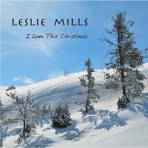 Leslie Mills альбом I Love This Christmas