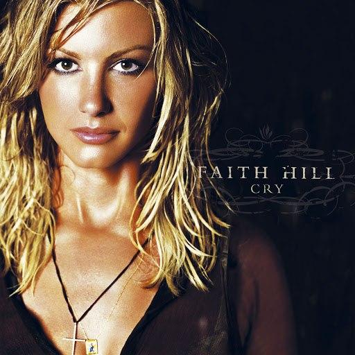 Faith Hill альбом Cry (U.S. Version)