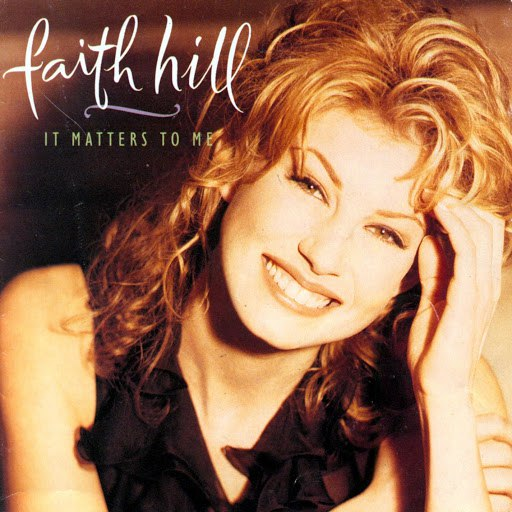 Faith Hill альбом It Matters To Me