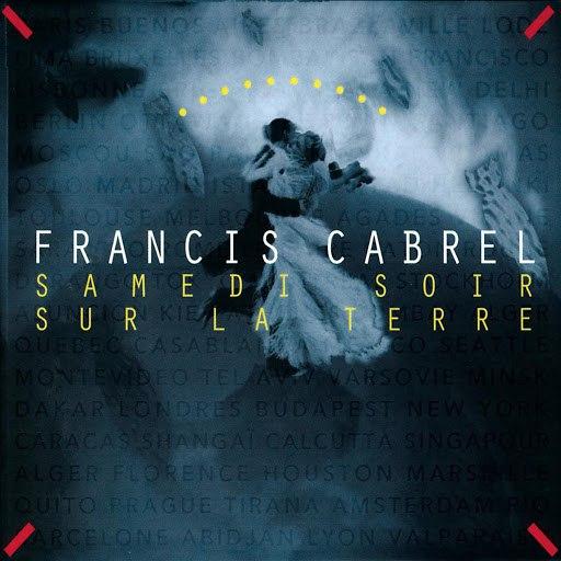 Francis Cabrel альбом Samedi soir sur la terre (Remastered)