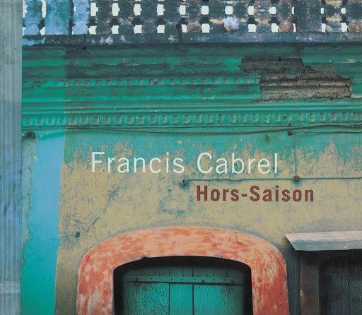 Francis Cabrel альбом Hors-Saison