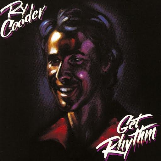 Ry Cooder альбом Get Rhythm