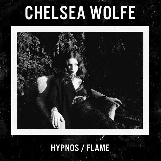 Chelsea Wolfe альбом Hypnos / Flame
