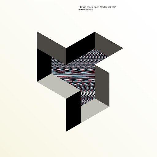 Tiefschwarz альбом No Message (feat. Argenis Brito)
