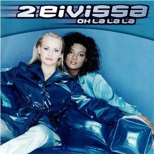 2 Eivissa альбом Oh La La La