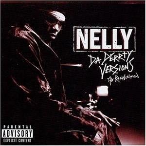 Nelly альбом Da Derrty Versions: The Reinvention
