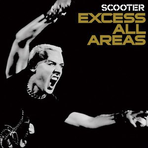 Scooter альбом Excess All Areas