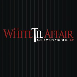 The White Tie Affair альбом Get In Where You Fit In EP