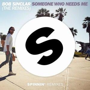 Bob Sinclar альбом Someone Who Needs Me (The Remixes)