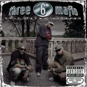 Three 6 Mafia альбом Most Known Unknown (New Package-Explicit)