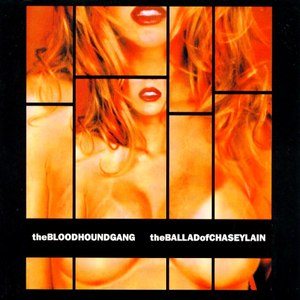 Bloodhound Gang альбом The Ballad of Chasey Lain