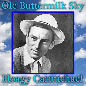 Hoagy Carmichael альбом Ole Buttermilk Sky