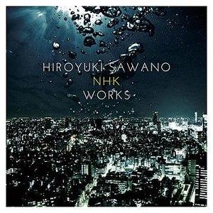 Hiroyuki Sawano альбом Hiroyuki Sawano NHK Works