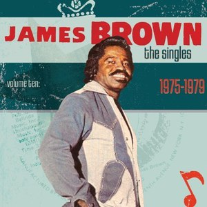 James Brown альбом The Singles Vol.10 (1975-1979)