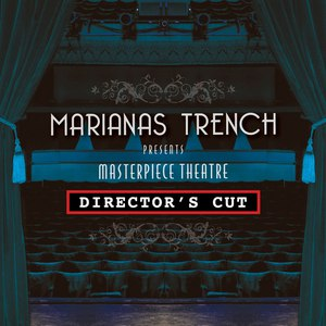 Marianas Trench альбом Masterpiece Theatre - Director's Cut (Special Edition)