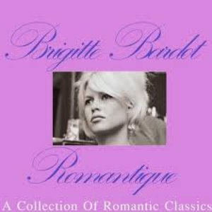 Brigitte Bardot альбом Romantique: A Collection Of Romantic Classics