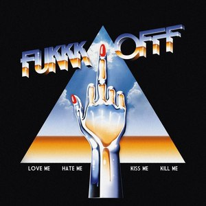 Fukkk Offf альбом LOVE ME HATE ME KISS ME KILL ME