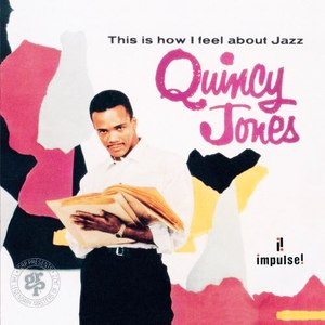 Quincy Jones альбом This Is How I Feel About Jazz